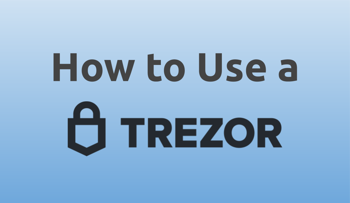 how to use a trezor